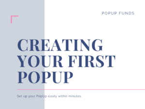 Create your first PopUp to collect and earn money online.