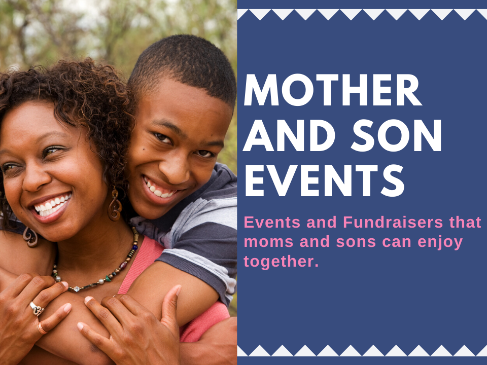 Host an event for mothers and sons.