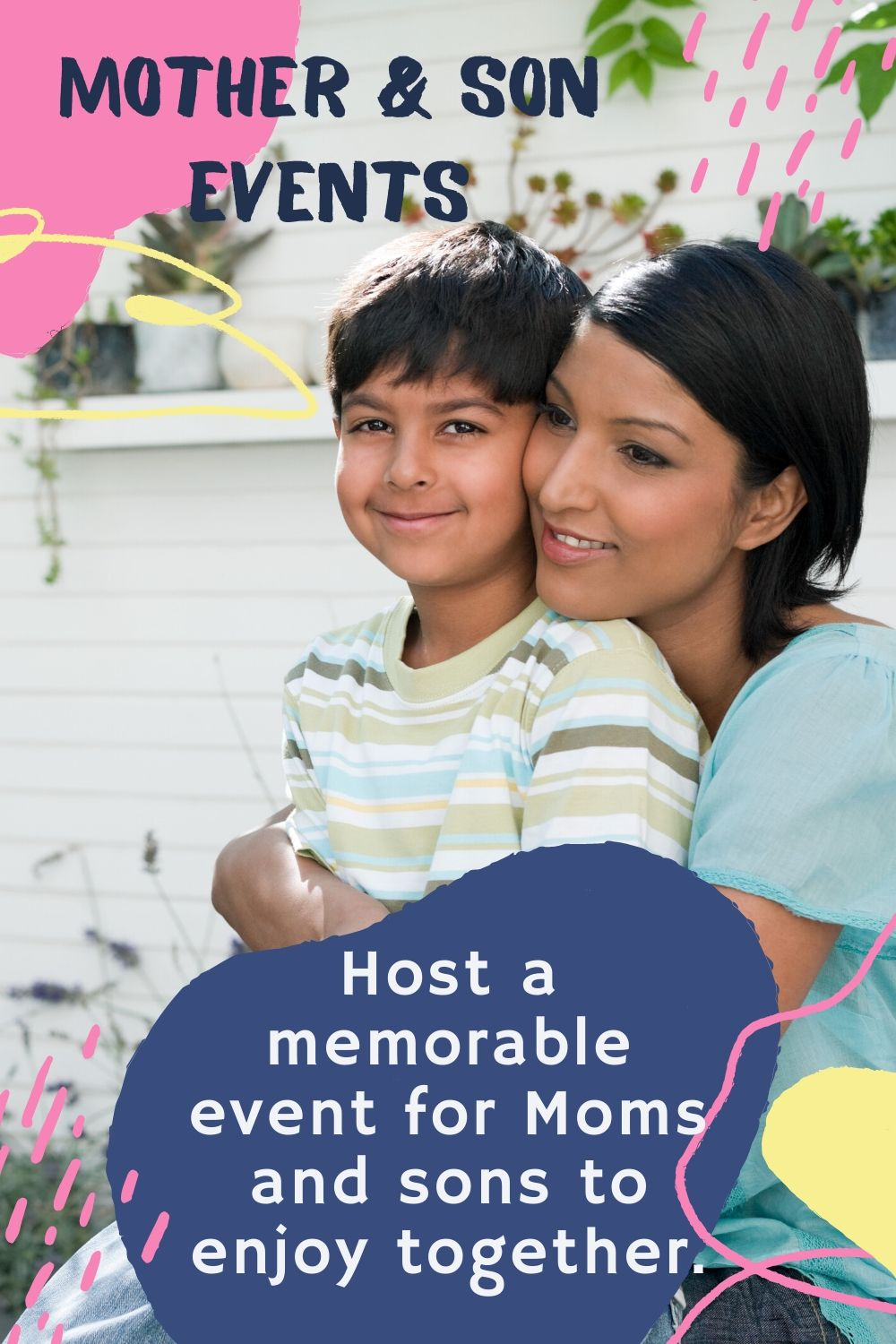 Raise money for your organization by hosting a mother son event